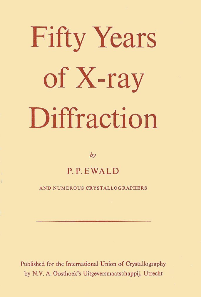 Iycr2014 events 50 years of x ray diffraction a collection of first hand essays anecdotes and commemorations first published in 1962 to celebrate the 50th anniversary of fandeluxe Images